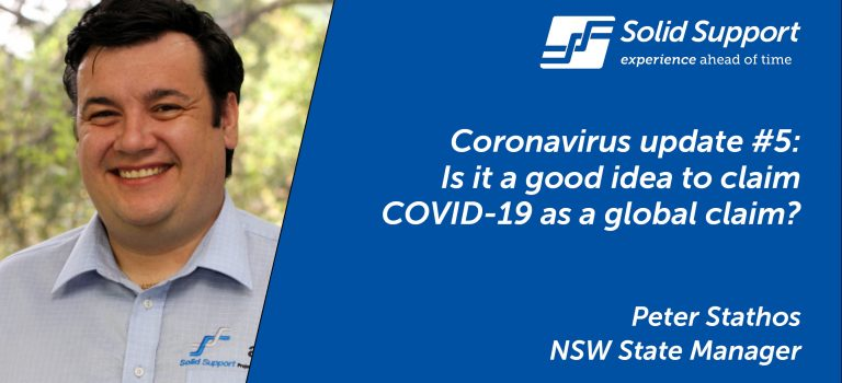 Coronavirus update #5 – Is it a good idea to claim COVID-19 as a global claim?